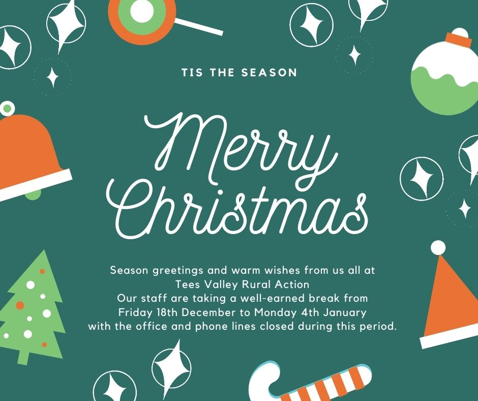 Tees Valley Rural Action Christmas and New Year Opening