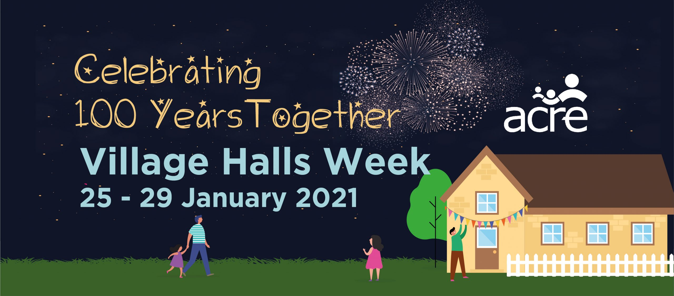 Village Halls Week 25th – 29th January 2021 Celebrating 100 Years Together